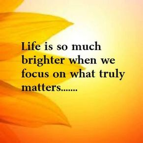 Life-Is-So-Much-Brighter-When-We-Focus-On-What-Truly-Matters